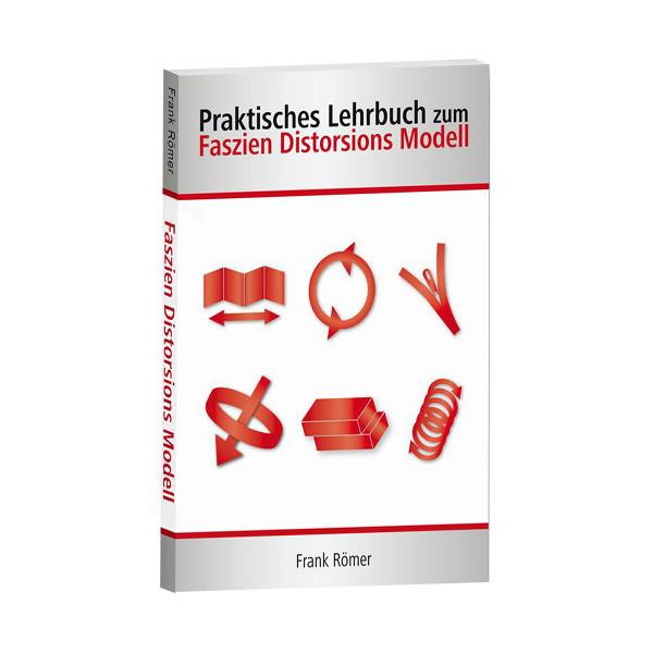 Praktisches Lehrbuch zum Faszien Distorsions Modell